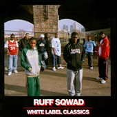 Ruff Sqwad: White Label Classics