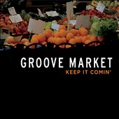 Groove Market: Keep It Comin'
