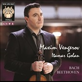 Bach & Beethoven / Maxim Vengerov, violin; Itamar Golan, piano