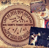 Big Sam's Funky Nation: Live at Jazzfest 2012