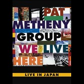 Pat Metheny: We Live Here: Live in Japan [Video/DVD]