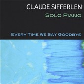 Claude Sifferlen: Every Time We Say Goodbye