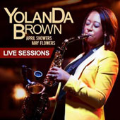 Yolanda Brown (Saxophone): April Showers, May Flowers [Deluxe Edition]