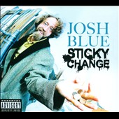 Josh Blue: Sticky Change [PA] [Digipak]