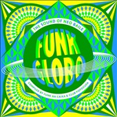Various Artists: Funk Globo: The Sound of Neo Baile [Digipak]
