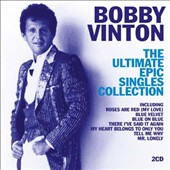 Bobby Vinton: The Ultimate Epic Singles Collection *