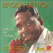 Brook Benton: Let Me Sing and I'm Happy: Four Original Albums Plus Bonus Singles