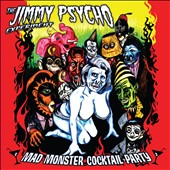 Jimmy Psycho Experiment: Mad Monster Cocktail Party
