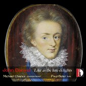 John Danyel: Like as the Lute Delights / Michael Chance, countertenor; Paul Beier, lute