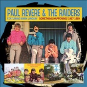 Paul Revere & the Raiders: Something Has Happened! 1967-1969 *