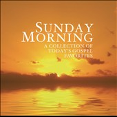 Various Artists: Sunday Morning: A Collection of Today's Gospel Favorites