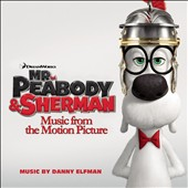 Danny Elfman: Mr. Peabody & Sherman [Music from the Motion Picture] *