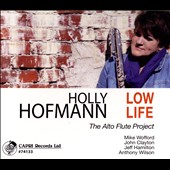 Holly Hofmann: Low Life: The Alto Flute Project [Digipak]