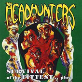 The Headhunters: Survival of the Fittest Plus