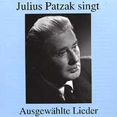 Julius Patzak singt Ausgew&#228;hlte Lieder