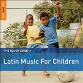 Various Artists: The Rough Guide to Latin Music for Children, Vol. 2 [Slipcase]