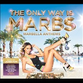 Various Artists: The Only Way is Marbs: Marbella Anthems
