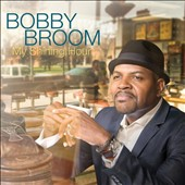 Bobby Broom: My Shining Hour [Digipak]