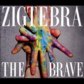 Zigtebra: The  Brave [Digipak]