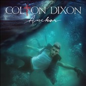 Colton Dixon: Anchor [8/19]