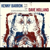 Dave Holland (Bass)/Kenny Barron: The Art of Conversation *