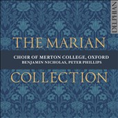 The Marian Collection: Choral Works of Willliam Byrd, Judith Weir, Gabriel Jackson et al. / Choir of Merton College, Oxford; Nicholas, Phillips