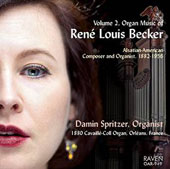 Organ Music of Rene Louis Becker (1882-1956), Vol. 2 / Damin Spritzer, organ