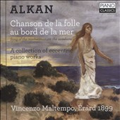 Charles-Valentin Alkan: Song of the Madwoman on the Seashore, piano works / Vicenzo Maltempo; piano