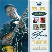 B.B. King: Blues in Transition 1951-1962