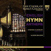 English Hymn Anthems: Works by Vaughan Williams, Stanford, Parry, Dyson et al. / Choir of King's College, Cambridge; Stephen Cleobury