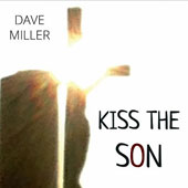 Dave Miller: Kiss the Son
