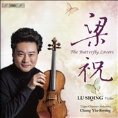 The Butterfly Lovers Works by Kreisler, Wieniawski, Sarasate, Tchaikovsky, Ma Sicong, Chen Gang & Ho Zhanhao / Lu Siqing, violin; Taipei Chinese Orch.