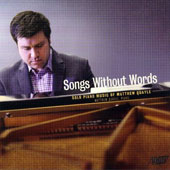 Matthew Quayle: Songs Without Words, sets 1 & 2; Antiques; Toccata; Winter Ballad; Two Wedding Pieces (composed 2002-13) / Matthew Quayle, piano
