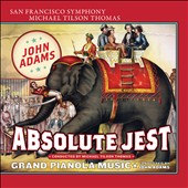 John Adams: Absolute Jest; Grand Pianola Music / San Francisco Symphony; Michael Tilson Thomas;  Adams