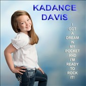 Kadance Davis: I Got a Dream in My Pocket and I'm Ready to Rock It! [Single]