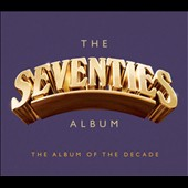 Various Artists: The Seventies Album [Rhino] [Digipak]