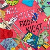 Will Butler: Friday Night [6/17] *