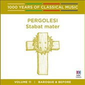 1000 Years of Classical Music, Vol. 11: Baroque & Before - Pergolesi, Stabat mater