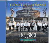 Concerti Romani: Corelli's Heritage and the Roman School - Works by Corelli, Valentini, Locatelli, Castrucci, Geminiani / I Musici
