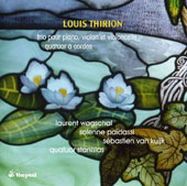 Louis Thirion (1879-1966): Trio pour Piano, Violin & Cello; String Quartet / Laurent Wagshcal, piano; Solenne Païdassi, violin; Sébastien van Kuijk, cello