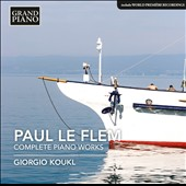 Paul Le Flem (1881-1984): Complete Piano Works / Giorgio Koukl, piano