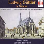 Ludwig G&uuml;ttler in Weimar - Hummel, Fasch, Bach, Handel, etc