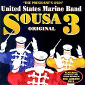 Sousa Original 3 / Schoepper, United States Marine Band