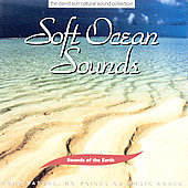 Various Artists: Sounds of the Earth: Soft Ocean Sounds