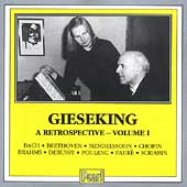 Walter Gieseking - A Retrospective Vol 1