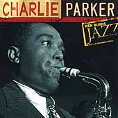 Charlie Parker (Sax): Ken Burns Jazz