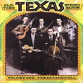 Various Artists: Old Time Texas String Bands, Vol. 1: Texas Farewell