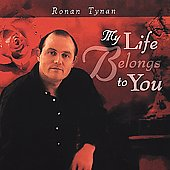 Ronan Tynan: My Life Belongs To You