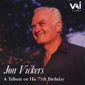 Jon Vickers - A Tribute on His 75th Birthday