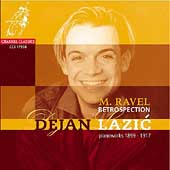 Retrospection - Ravel: Piano Works / Dejan Lazic